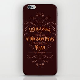 Life is a book and there are a thousand pages I have not yet read. iPhone Skin