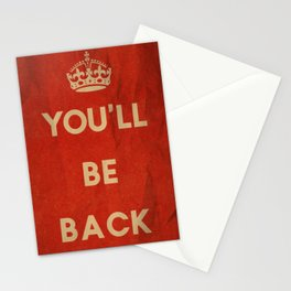You'll Be Back Stationery Cards