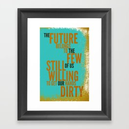 The Future Belongs to You Framed Art Print
