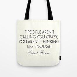 Richard Branson quote, think big, take risks, inspiring, motivational sentence Tote Bag