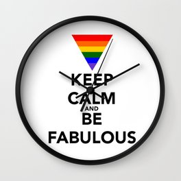 Keep Calm and Be Fabulous Wall Clock