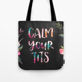Calm Your Tits Tote Bag