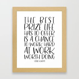 The Best Prize Life Has to Offer - Leslie Knope Motivational Quote Framed Art Print