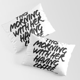 This Morning With Her Having Coffee. -Johnny Cash Quote Grunge Caps Pillow Sham