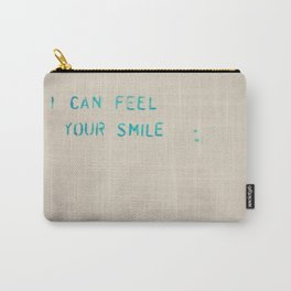I can feel your smile ... Carry-All Pouch