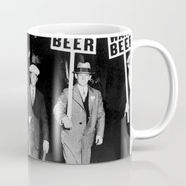 We Want Beer Prohibition Coffee Mug