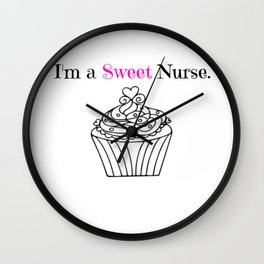 I'm a Sweet Nurse. Wall Clock