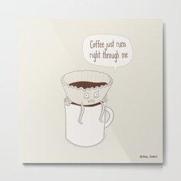 Coffee Runs Metal Print