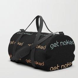 get naked Duffle Bag
