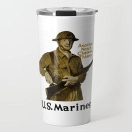 Marines -- Another Notch Chateau Thierry Travel Mug