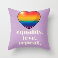 Equality. Love. Repeat. Throw Pillow