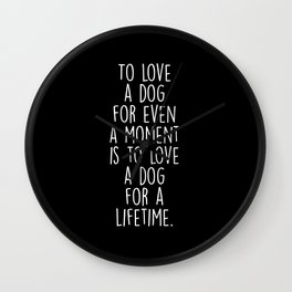 To Love A Dog Wall Clock
