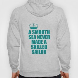 a smooth sea quote Hoody