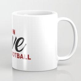 I'm in LOVE with FOOTBALL Coffee Mug