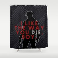 django Shower Curtains featuring DJANGO I like the way you die, boy.  by raeuberstochter