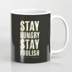 Stay Hungry, Stay Foolish - Steve Jobs Quote Mug