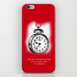 TIME YOU ENJOYED WASTING iPhone Skin