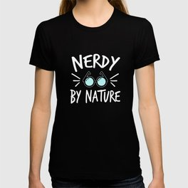 """"""" Nerdy By Nature"""" tee design for your nerdy friends and family! Makes a nice gift this holiday T-shirt"""