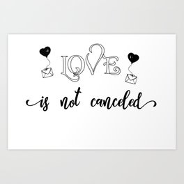 Love Is Not Canceled - Valentine 2021 Art Print