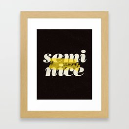 Semi Nice black-white yellow typography poster bedroom wall home decor Framed Art Print