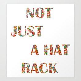 Not Just A Hat Rack, Friends Art Print