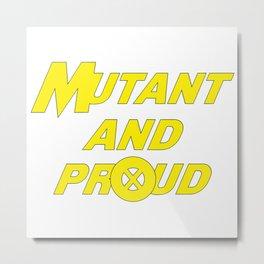 X-Men - Mutant and Proud Metal Print