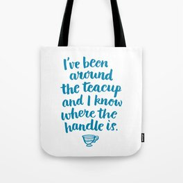 i've been around the teacup (blue) Tote Bag