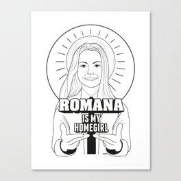 Romana Is My Homegirl Canvas Print