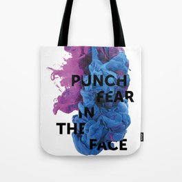 Punch Fear In The Face Tote Bag