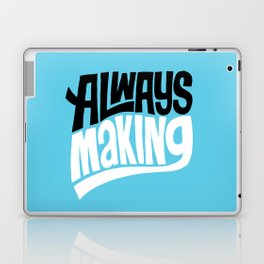 Always Making Laptop & iPad Skin