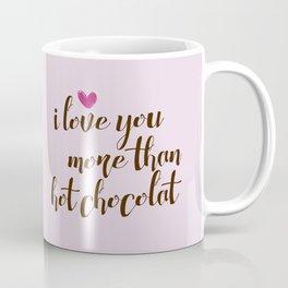 i love you more Coffee Mug