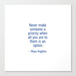 Maya Angelou words of wisdom Canvas Print