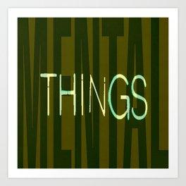 MENTALTHINGS Art Print
