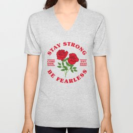 Stay strong, be fearless, motivational words and roses. Unisex V-Neck