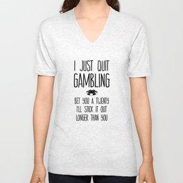 I Just Quit Gambling Unisex V-Neck
