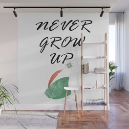 Never Grow Up - I Wall Mural