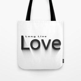 long live love  Tote Bag