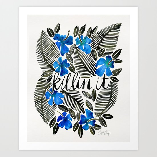 Killin' It – Tropical Blue Art Print