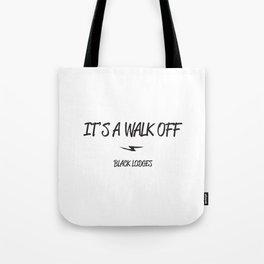 Walk Off  Tote Bag