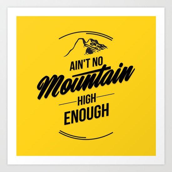Ain´t no Mountain Art Print