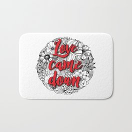 Love came down Bath Mat