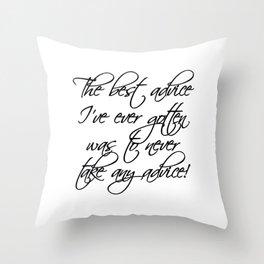Best Advice Throw Pillow