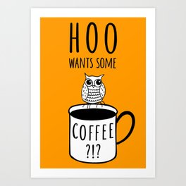 Coffee poster with owl Art Print