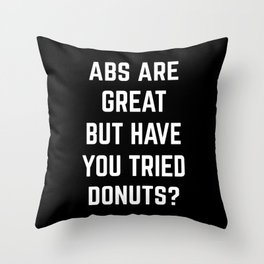 Abs Are Great Funny Quote Throw Pillow