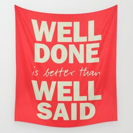 Well done is better than well said, inspirational Benjamin Franklin quote for motivation, work hard Wall Tapestry