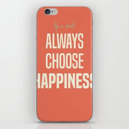 Always choose happiness, positive quote, inspirational, happy life, lettering art iPhone Skin