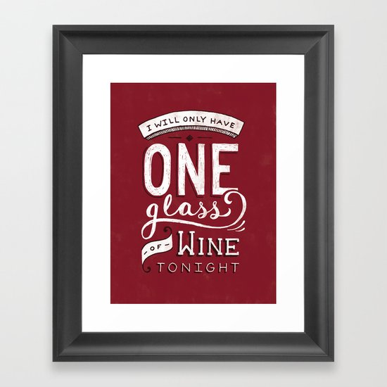 I Will Only Have One Glass of Wine Tonight Framed Art Print