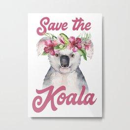 Save the Koala -#1 Metal Print