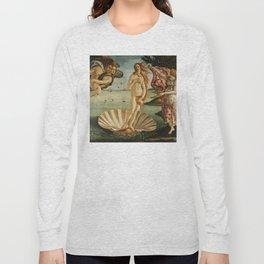 The Birth of Venus (Nascita di Venere) by Sandro Botticelli Long Sleeve T-shirt