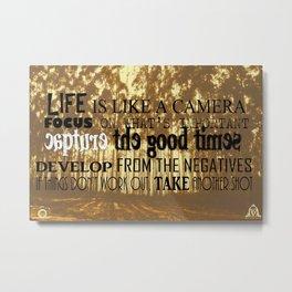 Life is like a camera Metal Print